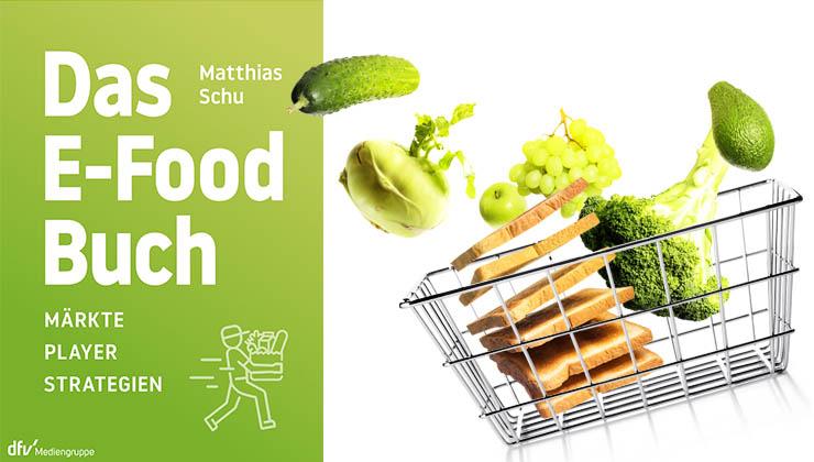 Das E-Food Buch: E-Commerce im Lebensmittelhandel.